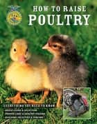 How to Raise Poultry ebook by Christine Heinrichs