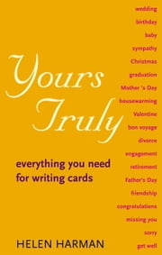 Yours Truly - Everything You Need for Writing Cards ebook by Helen Harman