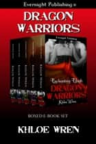 Dragon Warriors ebook by Khloe Wren