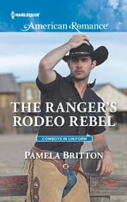 The Ranger's Rodeo Rebel ebook by Pamela Britton