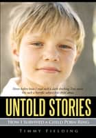 Untold Stories ebook by Timmy Fielding