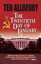 The Twentieth Day of January ebook by Ted Allbeury