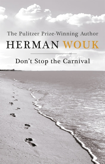 Don't Stop the Carnival ebook by Herman Wouk