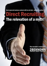 Direct Recruiting - The relevation of a myth ebook by Alexander Riedl,Rainer von Massenbach,Tobias Schlosser