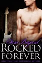 Rocked Forever ebook by Clara Bayard