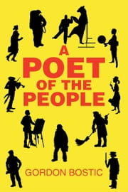 A Poet of the People ebook by Gordon Bostic