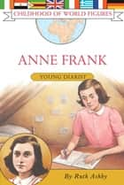 Anne Frank - Young Diarist ebook by Ruth Ashby