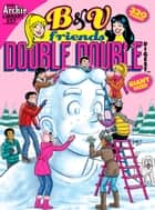 B&V Friends Double Digest #237 ebook by Archie Superstars