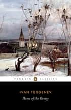 Home of the Gentry ebook by Ivan Turgenev, Richard Freeborn