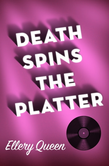 Death Spins the Platter ebook by Ellery Queen