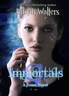 Immortals - A Runes Novel 電子書 by Ednah Walters