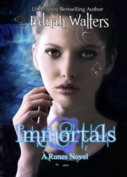 Immortals - A Runes Novel ebook by Ednah Walters