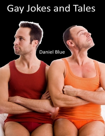 Gay Jokes and Tales ebook by Daniel Blue