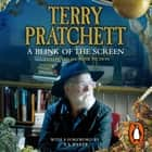 A Blink of the Screen - Collected Short Fiction audiobook by Terry Pratchett