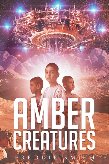 Amber Creatures ebook by Freddie Louis Smith