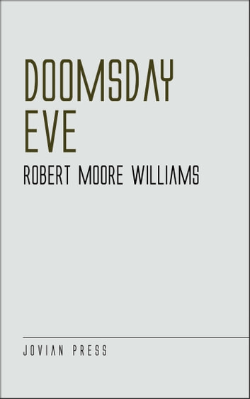 Doomsday Eve ebook by Robert Moore Williams