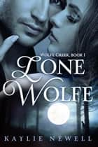 Lone Wolfe ebook by Kaylie Newell