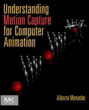 Understanding Motion Capture for Computer Animation ebook by Alberto Menache