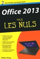 Office 2013 pour les Nuls eBook by Wallace WANG