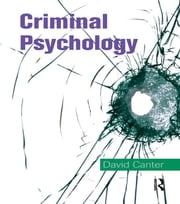 Criminal Psychology: Topics in Applied Psychology ebook by David Canter