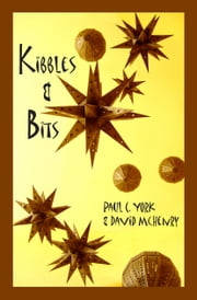 Kibbles & Bits ebook by Paul C. York,David McHenry