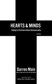 Hearts & Minds - Talking to Christians About Homosexuality: 2nd Edition ebook by Darren Main,Bishop Marc Handley Andrus
