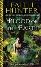 Blood of the Earth eBook by Faith Hunter