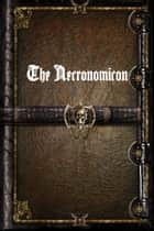 The Necronomicon ebook by Unknown