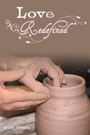 Love Redefined ebook by Bradly Williams