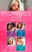 Midwives On Call Collection ebook by Alison Roberts, Carol Marinelli, Kate Hardy,...