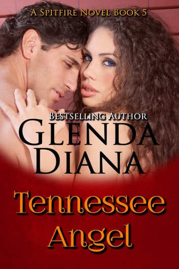 Tennessee Angel A Spitfire Novel Book 5 Ebook By Glenda Diana