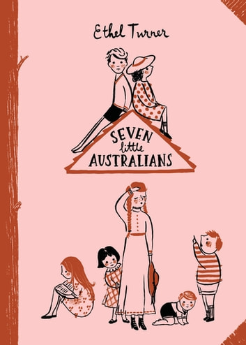 Seven Little Australians - Australian Children's Classics ebook by Ethel Turner