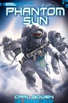 Phantom Sun ebook by Carl Bowen, Wilson Tortosa
