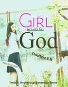 Girl Recruits Her God: Chapters 8-11 ebook by Ami Sakurai
