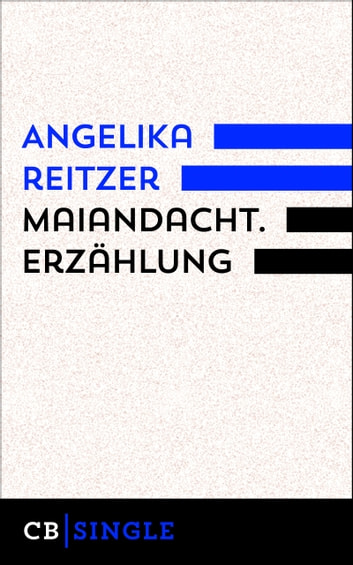 Maiandacht. Erzählung eBook by Angelika Reitzer
