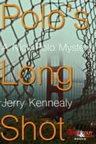 Polo's Long Shot ebook by Jerry Kennealy