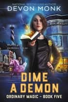Dime a Demon ebook by Devon Monk