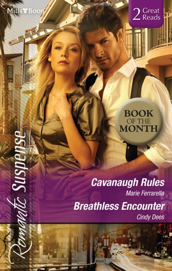 Cavanaugh Rules/Breathless Encounter ebook by Marie Ferrarella,Cindy Dees
