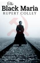 The Black Maria ebook by Rupert Colley