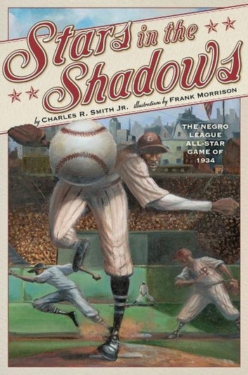 Stars in the Shadows - The Negro League All-Star Game of 1934 ebook by Charles R. Smith Jr.