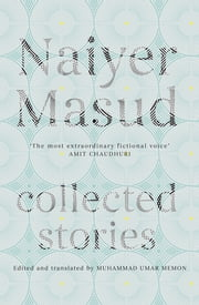 Collected Stories ebook by Naiyer Masud