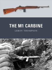 The M1 Carbine ebook by Leroy Thompson,Mr Peter Dennis,Alan Gilliland