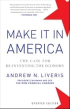 Make It In America, Updated Edition ebook by Andrew Liveris