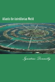 ebook Atlantis the Antediluvian World de Ignatius Donnelly