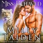 Miss Behaved audiobook by Milly Taiden