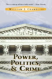Power, Politics And Crime ebook by William J Chambliss