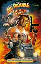 Big Trouble in Little China Vol. 1 ebook by Eric Powell, John Carpenter, Brian Churilla