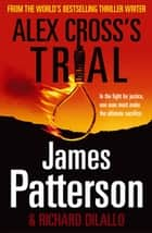 Alex Cross's Trial - (Alex Cross 15) ebook by James Patterson