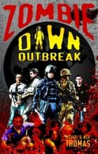 Zombie Dawn Outbreak (Zombie Dawn Trilogy, book 1) ebook by Michael G. Thomas