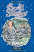 Spell Sisters: Chloe the Storm Sister ebook by Amber Castle, Mary Hall